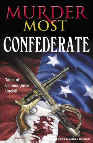 Murder Most Confederate: Tales of Crimes Quite Uncivil
