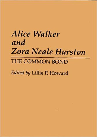 Alice Walker and Zora Neale Hurston: The Common Bond (Contributions in Afro-American and African Studies)