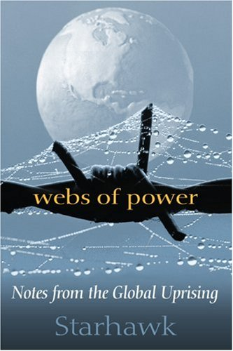Webs of Power: Notes from the Global Uprising