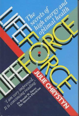 Lifeforce: The Secrets Of High Energy And Optimal Health.