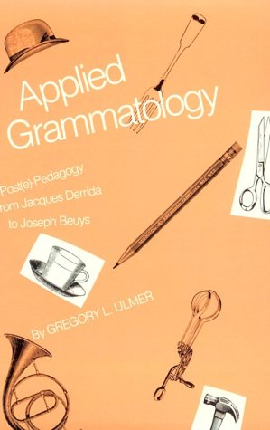 Applied Grammatology: Post(e)-Pedagogy from Jacques Derrida to Joseph Beuys
