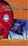 Marauder (Isaac Asimov's Robots In Time, #2)