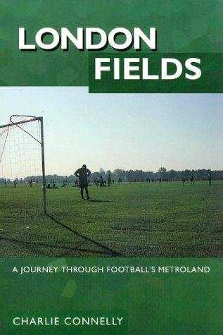 London Fields: A Journey Through Football's Metroland