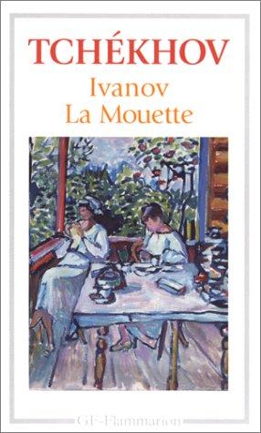 Ivanov; La Mouette