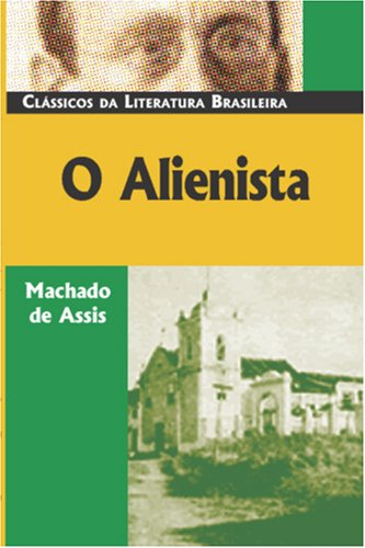 O Alienista by Machado de Assis