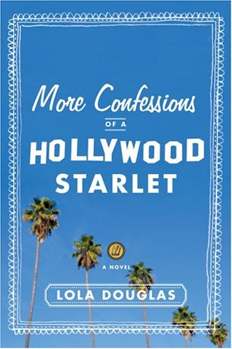 More Confessions of a Hollywood Starlet by Lara Deloza