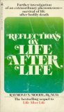 Reflections On Life After Life by Raymond A. Moody Jr.