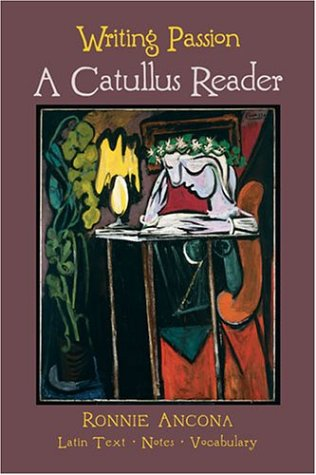 Writing Passion: A Catullus Reader