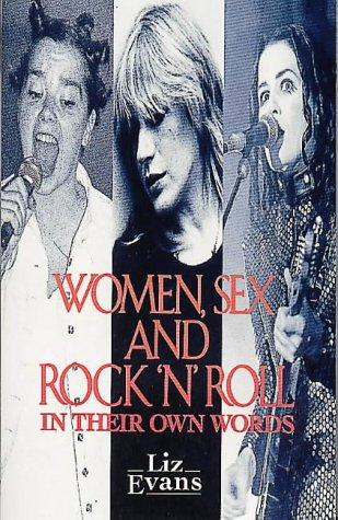 Women, Sex and Rock 'n' Roll: In Their Own Words