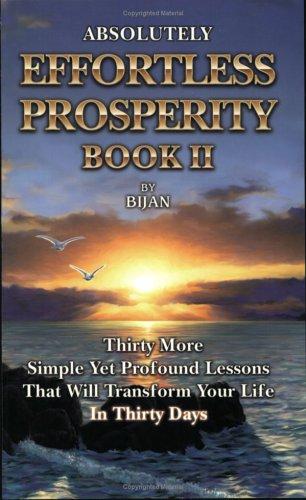 Absolutely Effortless Prosperity Book Ii By Bijan Anjomi