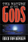 The Return of the Gods: Evidence of Extraterrestrial Visitations