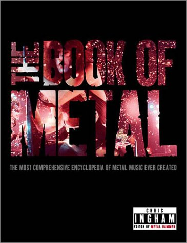 The Book of Metal: The Most Comprehensive Encyclopedia of Metal Music Ever Created
