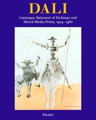 Salvador Dali: The Catalogue Raisonne of Etchings and Mixed-Media Prints, 1924-1980