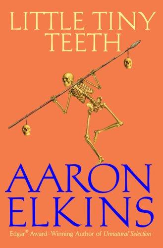 Little Tiny Teeth by Aaron Elkins