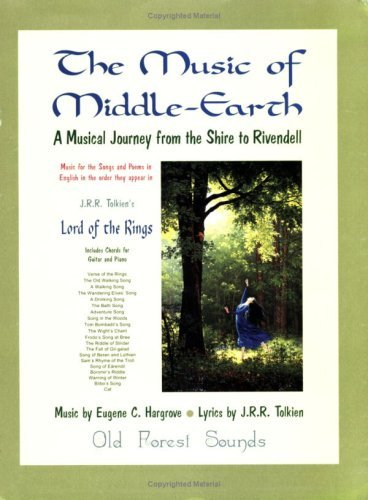 The Music Of Middle Earth: A Musical Journey From The Shire To Rivendell:  Music For The Songs And Poems In English In The Order They Appear In J.R.R. Tolkien's Lord Of The Rings