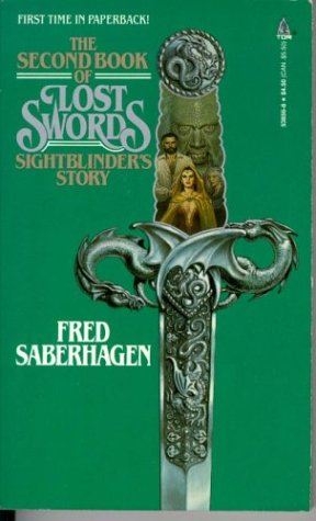 The Second Book Of Lost Swords Sightblinders Story By Fred Saberhagen