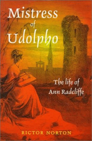 Mistress of Udolpho: The Life of Ann Radcliffe