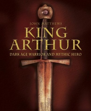 King Arthur: Dark Age Warrior and Mythic Hero EPUB