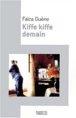 Kiffe kiffe demain by Faïza Guène