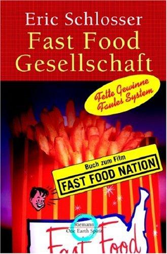 Fast Food Gesellschaft. Sonderausgabe. Fette Gewinne, Faules System