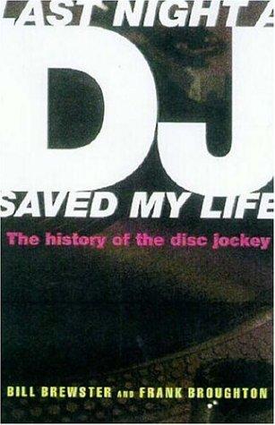 Last Night a DJ Saved My Life by Bill Brewster