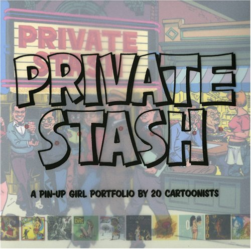 Private Stash: A Pinup-Girl Portfolio by 20 Cartoonists