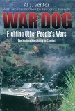 War Dog: Fighting Other People's Wars; The Modern Mercenary in Combat