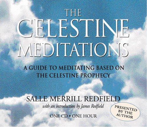 The Celestine Meditations: A Guide to Meditation Based on the Celestine Prophecy