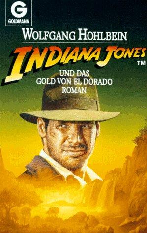 Indiana Jones und das Gold von El Dorado (Indiana Jones, #3)