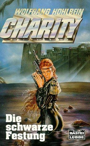 Charity. Die Schwarze Festung by Wolfgang Hohlbein