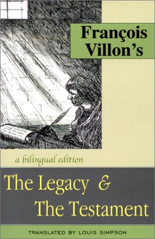 Francois Villon's The Legacy & The Testament