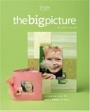 The Big Picture... Scrapbook Your Life and a Whole Lot More by Stacy Julian