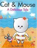 Cat  Mouse: A Delicious Tale