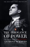 The Arrogance of Power: The Secret World of Richard Nixon