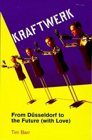 Kraftwerk: From Dusseldorf to the Future