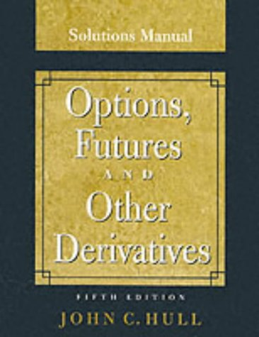 students solutions manual for options futures and other rh goodreads com solution manual john hull solutions manual john hull pdf