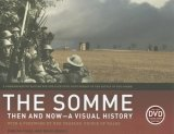Somme: Then and Now A Visual History