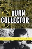 Burn Collector by Al Burian