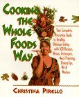 Cooking the Whole Foods Way by Christina Pirello