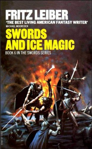 Swords and Ice Magic (Fafhrd and the Gray Mouser, #6)