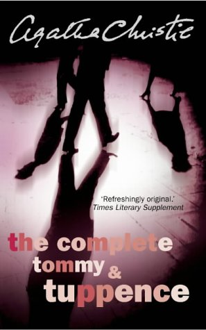 The Complete Tommy And Tuppence (Tommy and Tuppence #1-5)
