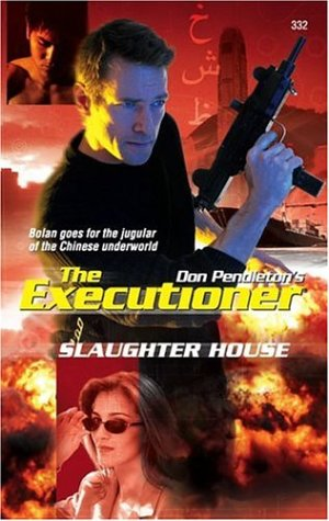 Slaughter House (Mack Bolan The Executioner, #332)