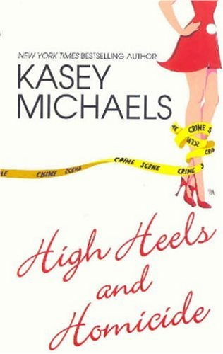 High Heels and Homicide by Kasey Michaels