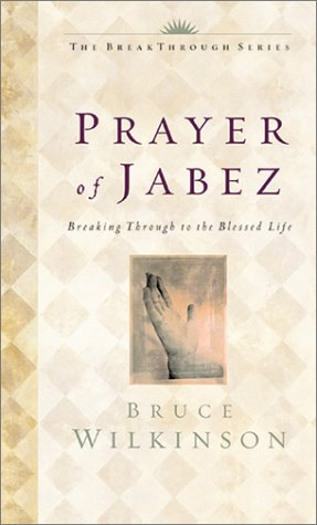 The Prayer of Jabez:  Breaking Through to the Blessed Life (Hardcover)