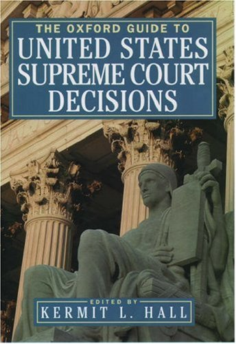 The Oxford Guide to United States Supreme Court Decisions