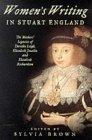 Women's Writing in Stuart England: The Mother's Legacies of Dorothy Leigh, Elizabeth Joscelin, and Elizabeth Richardson