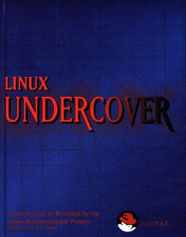 Linux Undercover: Linux Secrets As Revealed By The Linux Documentation Project