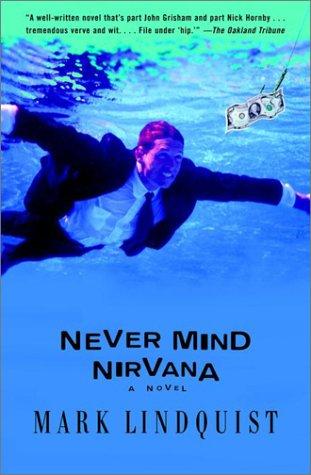 Ebook Never Mind Nirvana: A Novel by Mark Lindquist DOC!