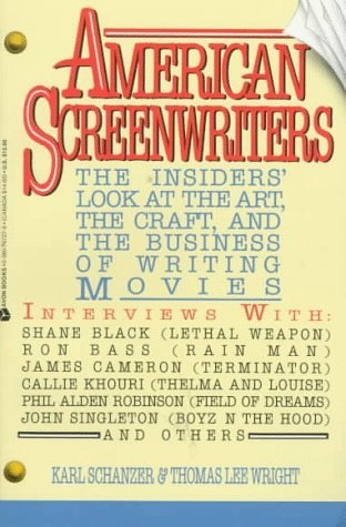 American Screenwriters / the Insider's Look at the Art, the Craft, and the Business of Writing Movies