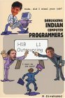 Dude, Did I Steal Your Job? Debugging Indian Computer Programmers